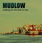 LP - Mudlow - Waiting For The Tide To Rise