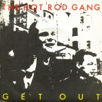 Single - Hot Rod Gang - Get Out, Make You Mine