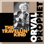 CD - Orval Prophet - The Travellin´ Kind