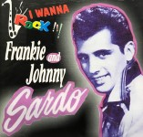 CD - Frankie Sardo & Johnny - I Wanna Rock