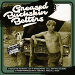 LP - VA - Greased Buckskin Belters  - 14 High Octane And Frenzied tales...