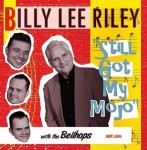 CD - Billy Lee Riley & Bellhops - Still Got My Mojo!