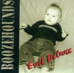 CD - Boozehounds - Evil Deluxe
