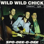 Single - Spo-Dee-O-Dee - Wild Wild Chick