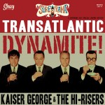 LP - Kaiser George & The Hi-Risers - Transatlantic Dynamite