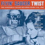 Single - VA - Flyin' Saucer Twist: Northway Sound Records Story Vol. One