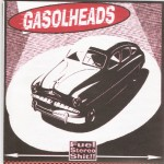 Single - Gasolheads - Fuel Stereo Shit - Stoopid, Hate, From 95 To 99, Nowhere, Sunday Morning, Dg, It Sucks Me Dead, Luck.