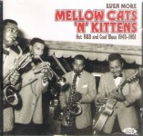 CD - VA - Even More Mellow Cats 'N' Kittens-Hot R&B And Cool Blues 1945-1951