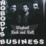 CD - Nobody's Business - Waykool Rock and Roll