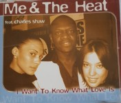 CD-Maxi - Me & the Heat feat. Charles Shaw - I Want To Know What Love Is