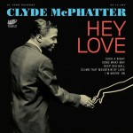 Single - Clyde McPhatter - Hey Love