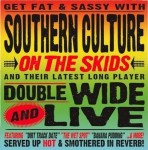 CD - Southern Culture On The Skids - Doublewide & Live