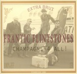 CD - Frantic Flintstones - Champagne 4 all