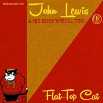 Single - John Lewis & His Rock'n'Roll Trio- Flat-Top Cat