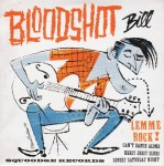 Single - Bloodshot Bill - Lemme Rock