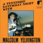 CD - Malcon Yelvington - A Tennessee Sarurday Night With..