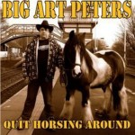 CD - Big Art Peters - Quit Horsing Arround