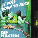 CD - Rip Masters - I Was Born To Rock