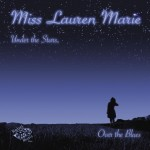 CD - Miss Lauren Marie - Under The Stars Over The Blues