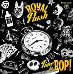 Single - Royal Flush - Time To Bop