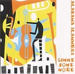 CD - Alabama Slammers - Gimme Some More