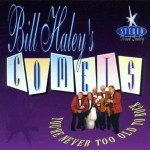 CD - Bill Haley's Comets - You're Never Too Old To Rock