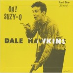 Single - Dale Hawkins - Oh! Suzy-Q - Vol. 1 - Black Vinyl