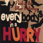CD - Paul & The Blue Delivery - Everybody's In A Hurry