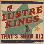 CD - Lustre Kings - That's Show Biz