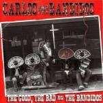 CD - Carlos & The Bandidos - The Good, The Bad And The Bandidos