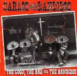 CD - Carlos & The Bandidos - The Good, The Bad And The Bandidos