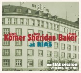 CD - Alexis Korner, Tony Sheridan, Steve Baker - The RIAS Session
