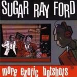 CD - Sugar Ray Ford - More Exotic Hits