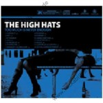 CD - High Hats - Too Much Is Never Enough