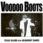 Single - Voodoo Boots - Texas Blood, Headhunt Dance