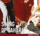 CD - Swing Of Sahara - Nothing Toulouse