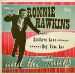 Single - Ronnie Hawkins - Southern Love / Hey Boba Lou