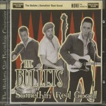 CD - Bullets - Somethin' Real Good!
