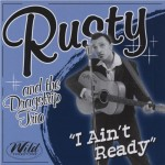 CD - Rusty and the Dragstrip Trio - I ain't ready