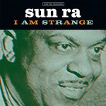 Single - Sun Ra - I Am Strange , I Am An Instrument