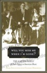 Buch - Will You Miss Me When I'm Gone? - The Carter Family