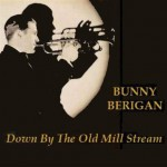 CD - Bunny Berigan & his Orchestra - Down By The Old Mill Stream