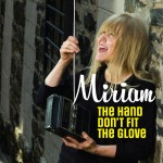 Single - Miriam - The Hand Don't Fit The Glove