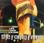 CD - Forty Fives - High Life High Volume