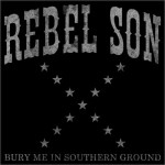 CD-EP - Rebel Son - Bury Me In Southern Ground