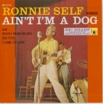 Single - Ronnie Self - Ain't I'm A Dog - Clear Vinyl