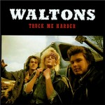 CD - Waltons - Truck Me Harder