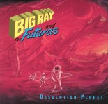 CD - Big Ray & The Futuras - Desolation Planet