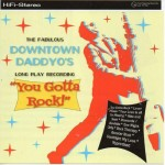 CD - Downtown Daddyo's - You Gotta Rock