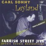 CD - Carl Sonny Leyland Trio & Quartet - Farrish Street Jive